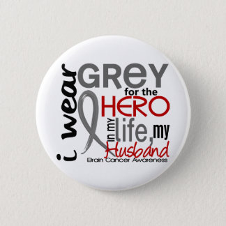 Grey For My Hero 2 Husband Brain Cancer 6 Cm Round Badge