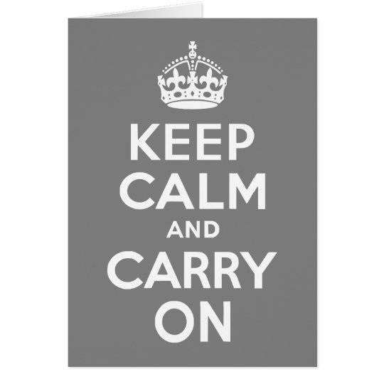 Grey Keep Calm and Carry On Card