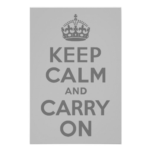 Grey Keep Calm and Carry On Poster