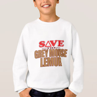 Grey Mouse Lemur Save Sweatshirt
