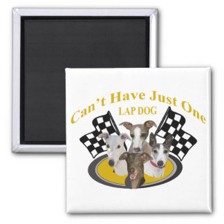 Greyhound Can't Have Just One Lapdog Square Magnet
