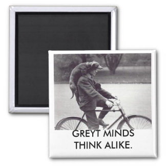 Greyhound & man on bike, GREYT MINDS THINK ALIKE Magnet