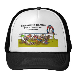 GREYHOUND RACING.DON'T COME LAST TOO OFTEN... TRUCKER HATS