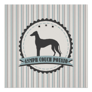 Greyhound Retired Racer 45 mph Lazy Pet Dog Poster