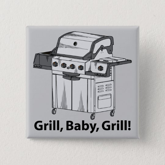 Grill, Baby, Grill! 15 Cm Square Badge
