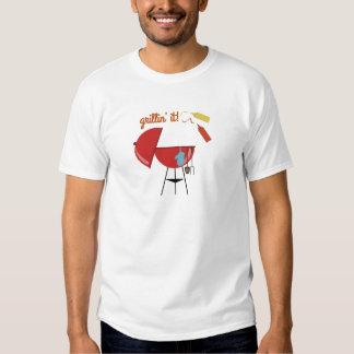 Grillin It T Shirts