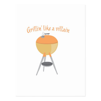 Grillin Like Villan Postcard