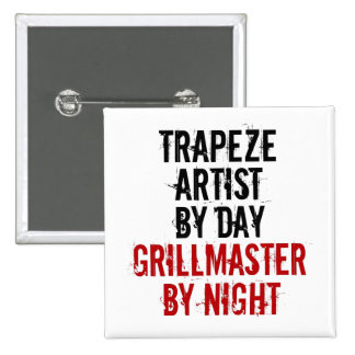 Grillmaster Trapeze Artist Buttons
