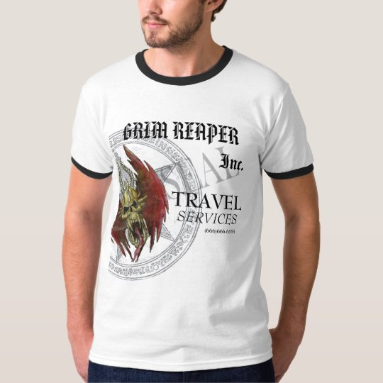 GRIM REAPER, TRAVEL SERVICES,TOO T-Shirt