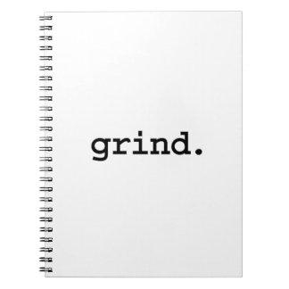grind. spiral note book