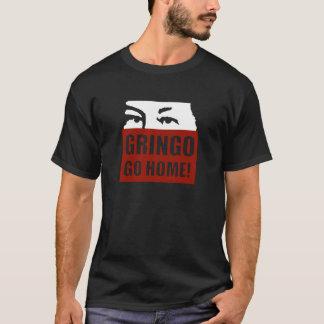 GRINGO GO HOME! T-Shirt