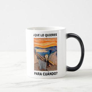 GRITO - ¿Que lo quieres para cuándo? Coffee Mug