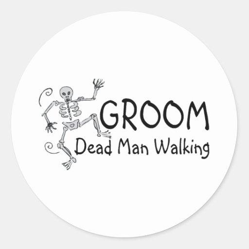 Groom Dead Man Walking Stickers