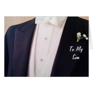 GROOM IN HIS TUX-SON ON YOUR WEDDING DAY GREETING CARD