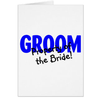 Groom Property Of The Bride Greeting Cards