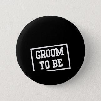 Groom to Be 6 Cm Round Badge