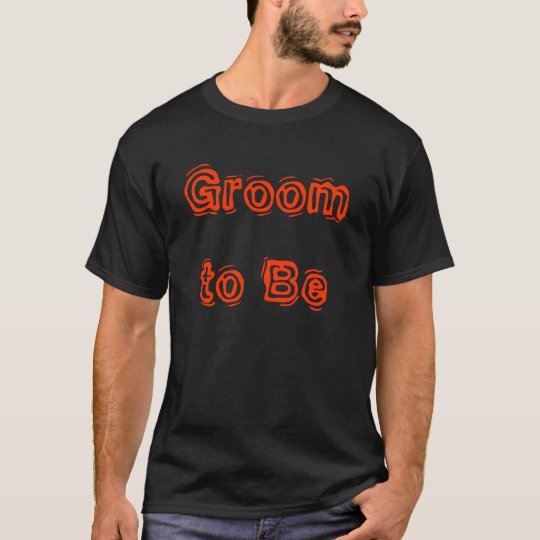 Groom to Be - Customised T-Shirt