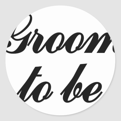 Groom to be round sticker