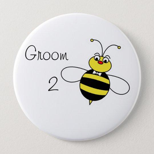 Groom to Bee 10 Cm Round Badge