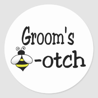 Groom's Bee-otch Round Sticker