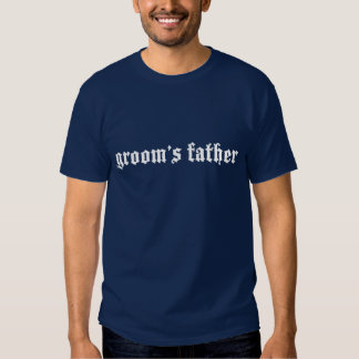groom's father tshirts