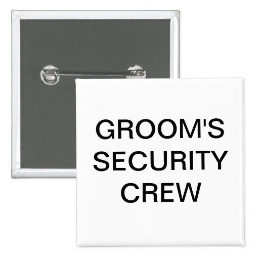 Grooms Security Crew Bachelor Party Pin