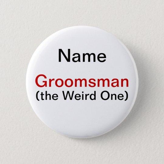 Groomsman Bachelor Party 6 Cm Round Badge