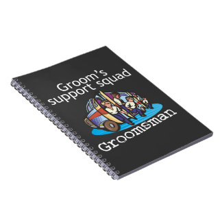 Groomsman Groom s Squad Spiral Notebooks