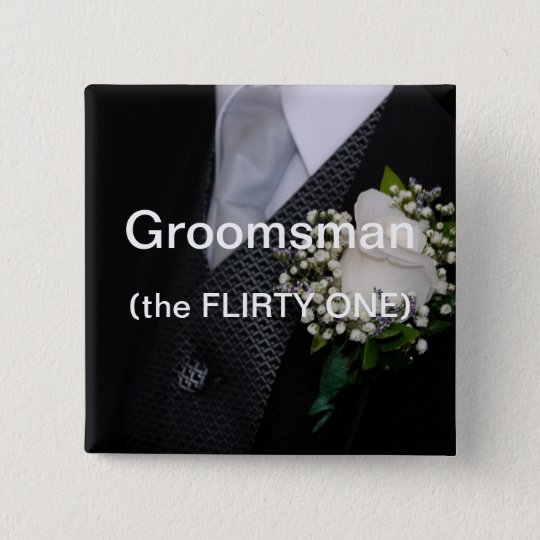 Groomsman The Flirty One 15 Cm Square Badge