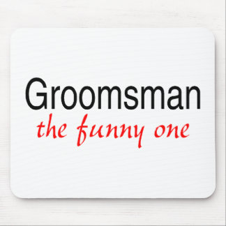 Groomsman The Funny One Mouse Mat