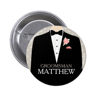 Groomsman tuxedo named wedding pin button