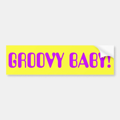 GROOVY BABY! BUMPER STICKERS