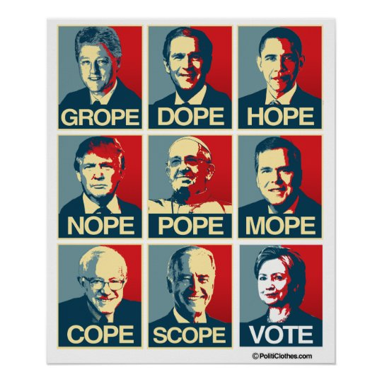 Grope Dope Hope Nope Pope Mope Cope Scope Vote Poster