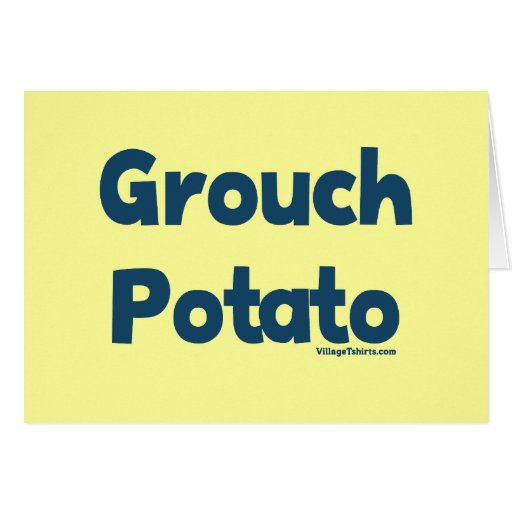 Grouch Potato Greeting Card