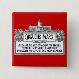 Groucho Marx on Politics 15 Cm Square Badge