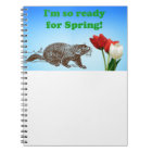Groundhog Day So Ready for Spring Holiday Notebook
