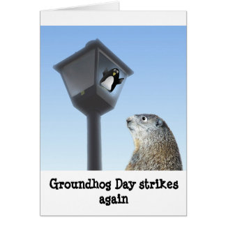 Groundhog Day Strikes Again Card