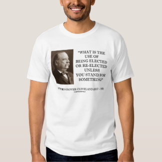 Grover Cleveland Elected Re-Elected Unless Stand T-shirts