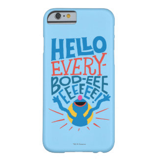 Grover Hello Barely There iPhone 6 Case