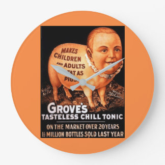 Groves Tonic makes children and adults fat as pigs Large Clock