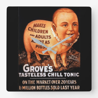 Groves Tonic makes children and adults fat as pigs Square Wall Clock