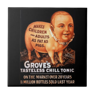Groves Tonic makes children and adults fat as pigs Tile