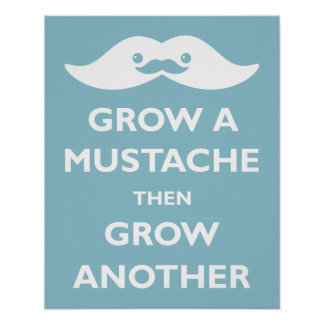 Grow a Mustache Poster