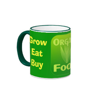 Grow, Eat, Buy organic food mug