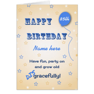 Grow old disgracefully custom age 85th funny greeting card