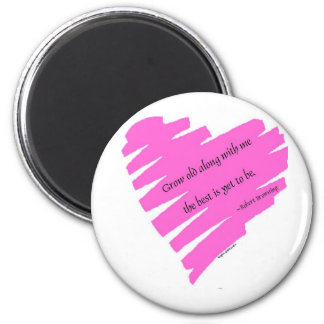 Grow old with me 6 cm round magnet