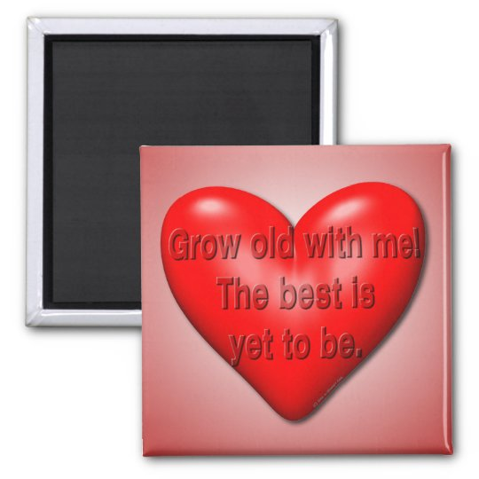 Grow Old With Me Valentine Square Magnet