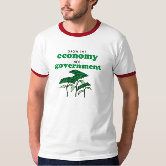 Grow the Economy not government T-Shirt