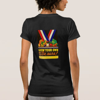 Grow Your Own Be Sure Vintage Victory Garden WWII Tee Shirts