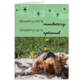 Growing old is mandatory Growing up is optional Card